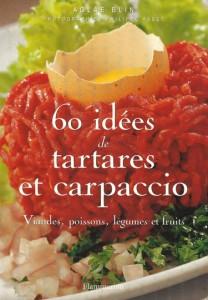 60 idées de tartares et carpaccio