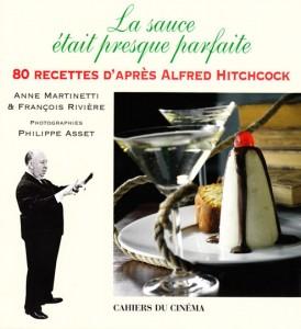 La sauce était presque parfaite ! 80 recettes d'après Alfred Hitchock.